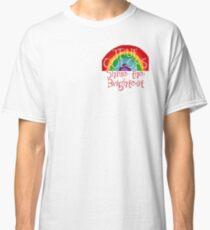 True Colors ShineThe Brightest! Classic T-Shirt
