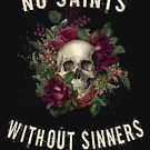 No Saints, Without Sinners, Floral Skull by leeseylee