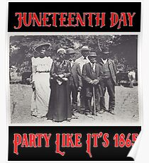 Party wie es ist 1865 Juneteenth Day Feiern Sie die Freiheit Poster