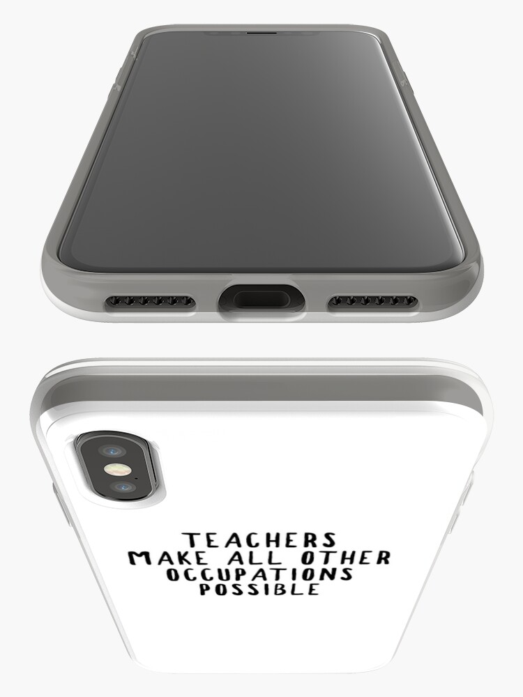 Alternate view of Teachers Make Other Occupations Possible iPhone Case & Cover
