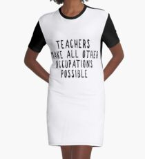 Teachers Make Other Occupations Possible Graphic T-Shirt Dress