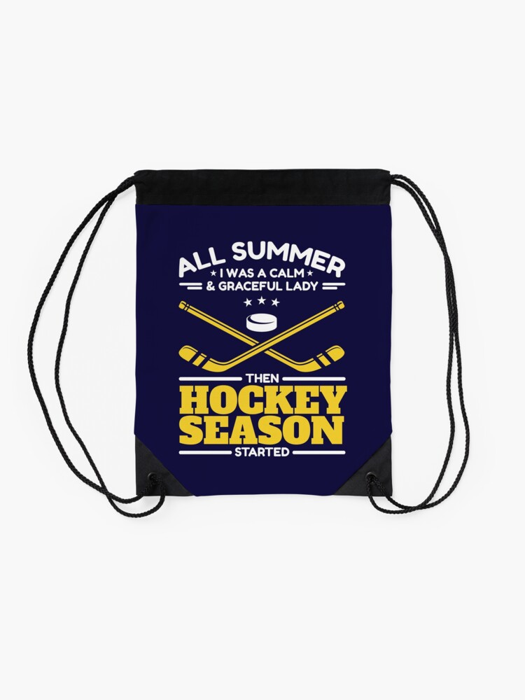 Alternate view of All Summer I Was A Calm And Graceful Lady Then Hockey Season Started Drawstring Bag