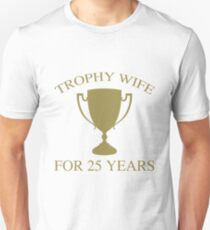 Trophy Wife For 25 Years T-Shirt