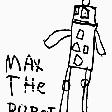 Max the Robot by MrsIndieRock