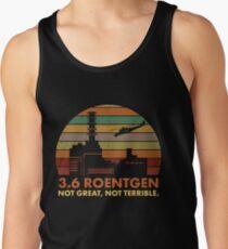 Camiseta de tirantes 3.6 Roentgen No es genial, no es terrible La cita de la central nuclear de Chernobyl