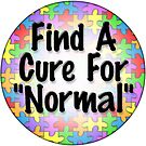 """Find a cure for """"normal"""" by bmgdesigns"""