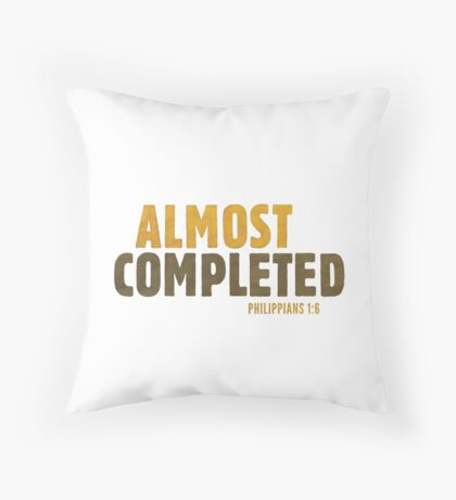 Almost completed - Philippians 1:6 Floor Pillow
