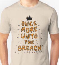 Once More Unto the Breach, Dear Friends T-Shirt