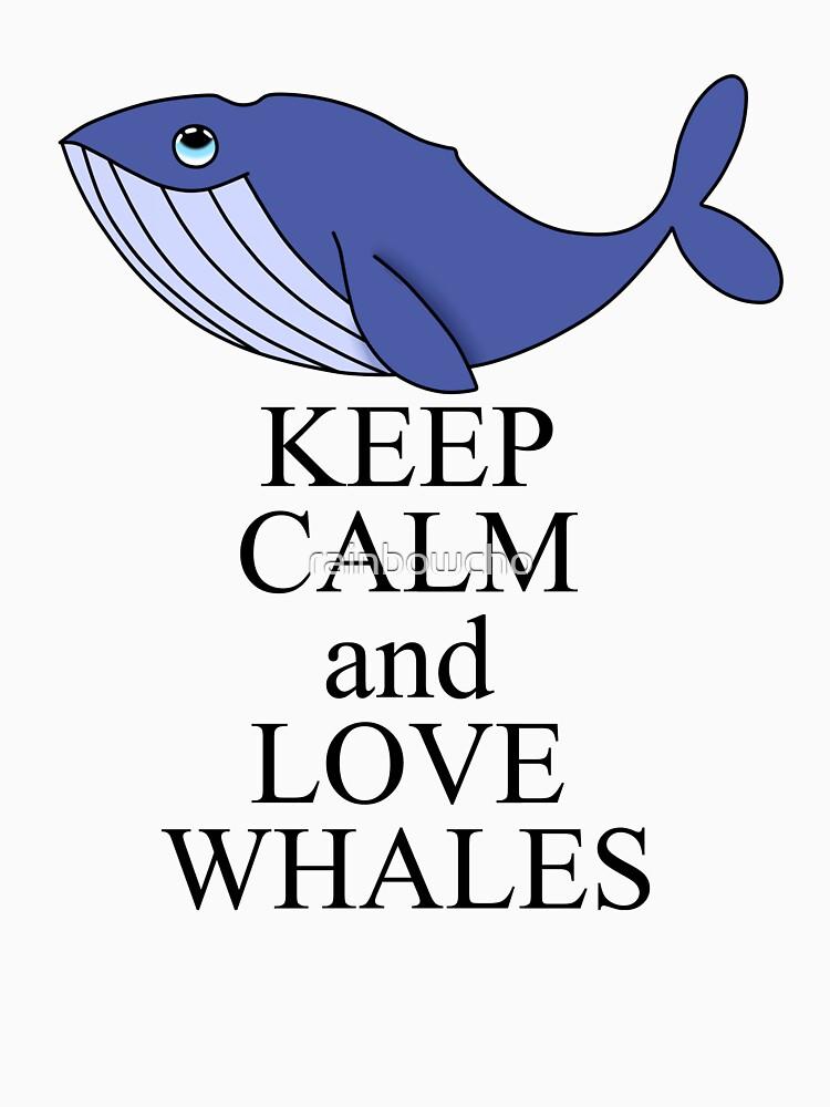 Keep calm and love whales by rainbowcho