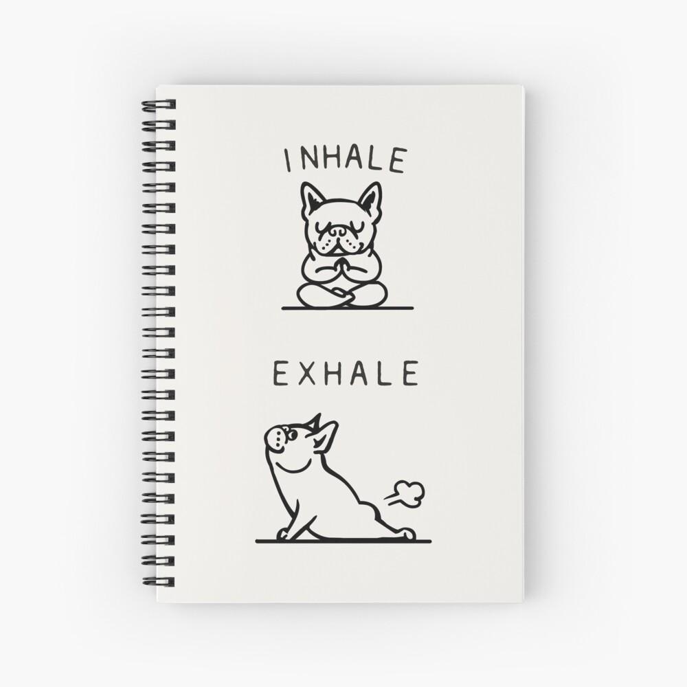 Inhale Exhale Frenchie Spiral Notebook