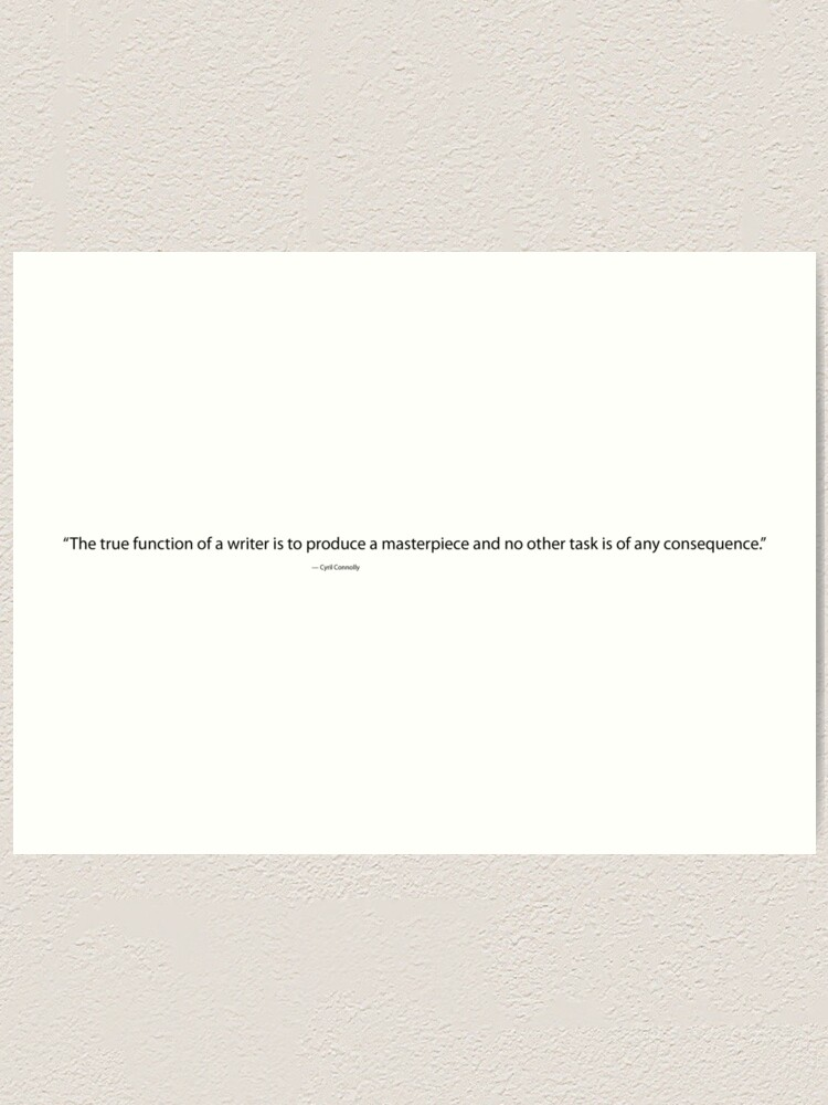 Alternate view of The True Function of a Writer, Cyril Connolly Quote, Writing Quote Art Print