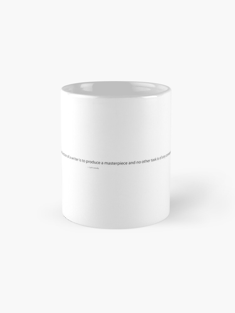 Alternate view of The True Function of a Writer, Cyril Connolly Quote, Writing Quote Mug