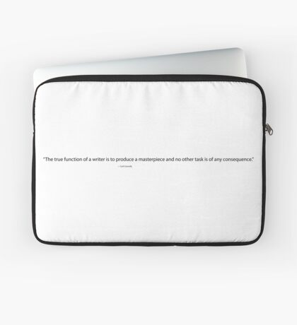 The True Function of a Writer, Cyril Connolly Quote, Writing Quote Laptop Sleeve