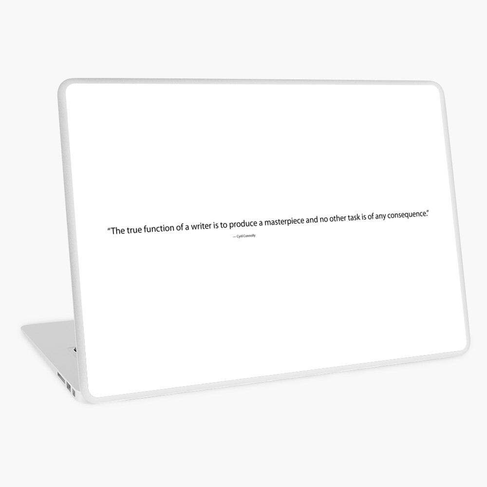 The True Function of a Writer, Cyril Connolly Quote, Writing Quote Laptop Skin