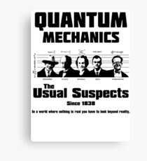 Quantum Mechanics - The Usual Suspects Canvas Print