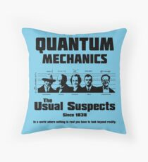 Quantum Mechanics - The Usual Suspects Throw Pillow