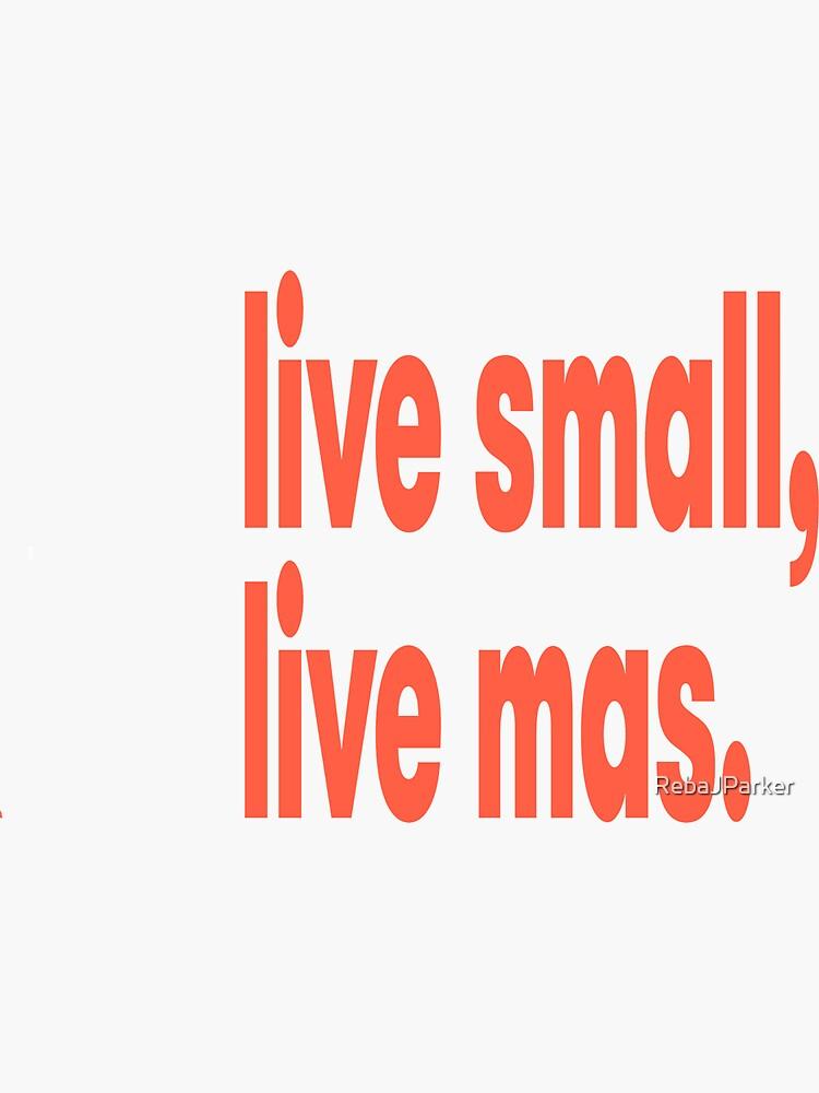 Lebe klein, lebe mas, lebe mehr von RebaJParker