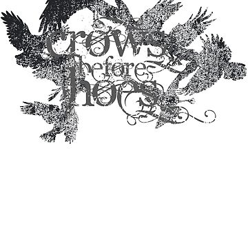 Crows before Hoes by mrsxandamere