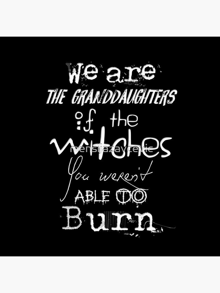 Somos las nietas de las brujas que no pudieron quemar ... de mensijazavcevic