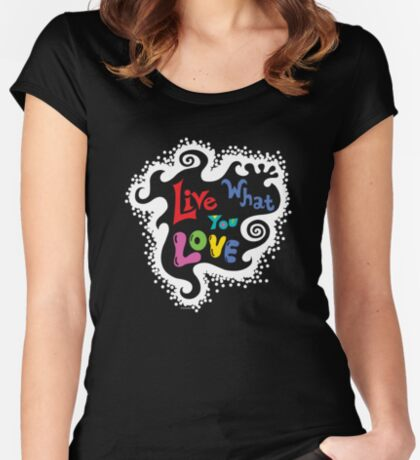 Live What You Love1 (col/wht font on blk) Women's Fitted Scoop T-Shirt