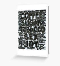 Addictions - Coffee, Sugar, Tobacco, Sex, Joy - I Quit Greeting Card