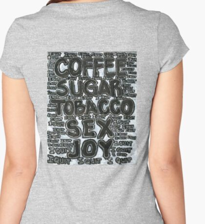 Addictions - Coffee, Sugar, Tobacco, Sex, Joy - I Quit Fitted Scoop T-Shirt