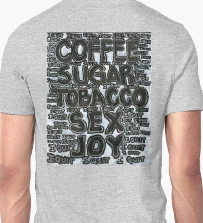 Addictions - Coffee, Sugar, Tobacco, Sex, Joy - I Quit T-Shirt