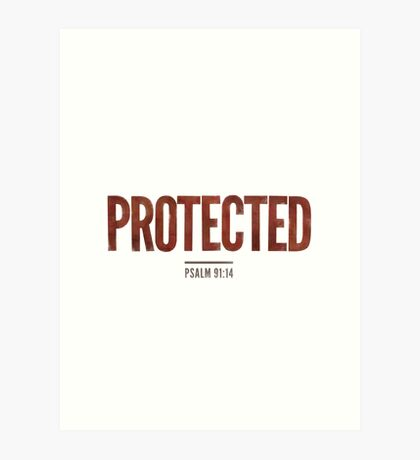Protected - Psalm 91:14 Art Print