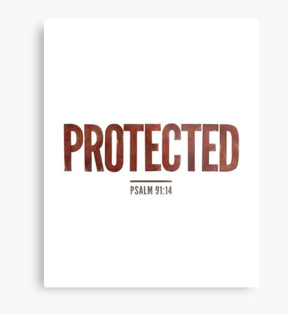 Protected - Psalm 91:14 Metal Print