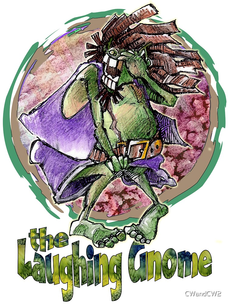 The Laughing Gnome by CWandCW2
