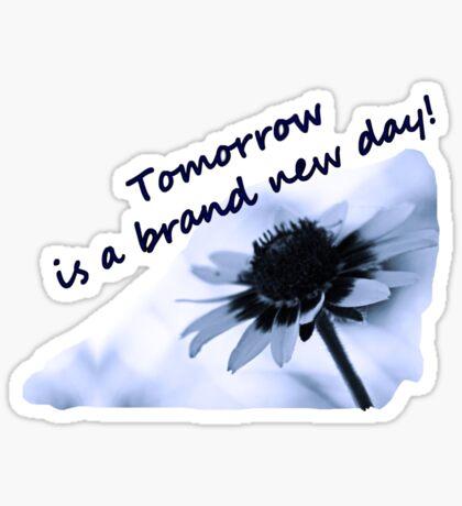 Tomorrow is a Brand New Day--Daisy  Blue Tee Sticker