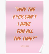 Kate Moss Quote Graphic Poster