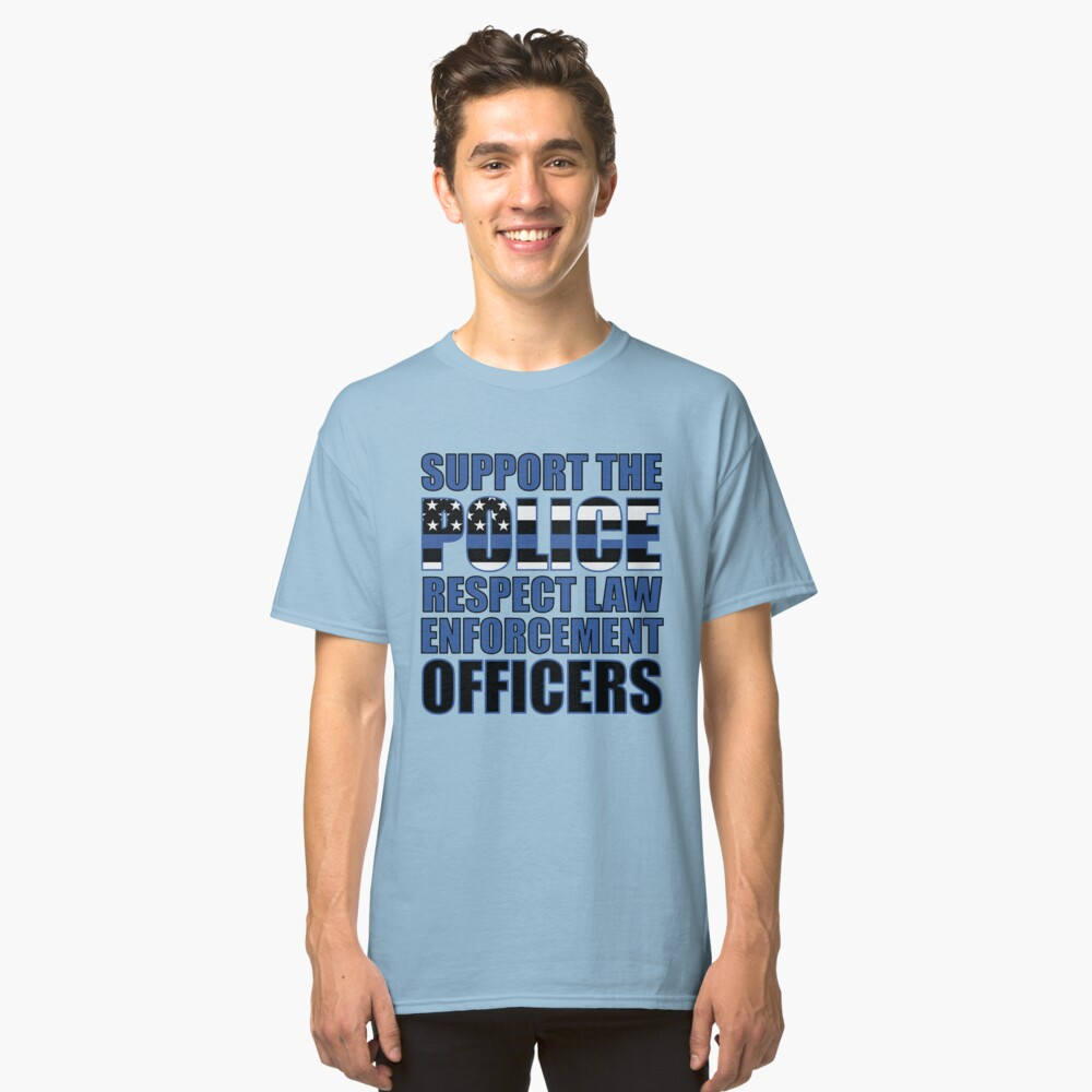 4967-Support The Police-Respect Law Enforcement Officers Classic T-Shirt
