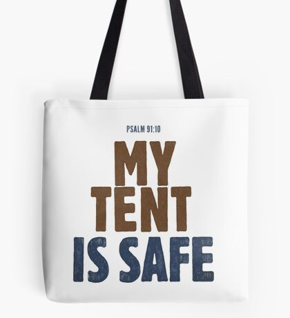 My tent is safe - Psalm 91:10 Tote Bag