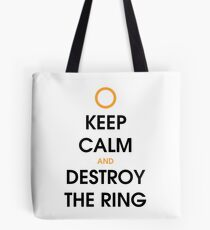 Keep calm and destroy the ring Tote Bag
