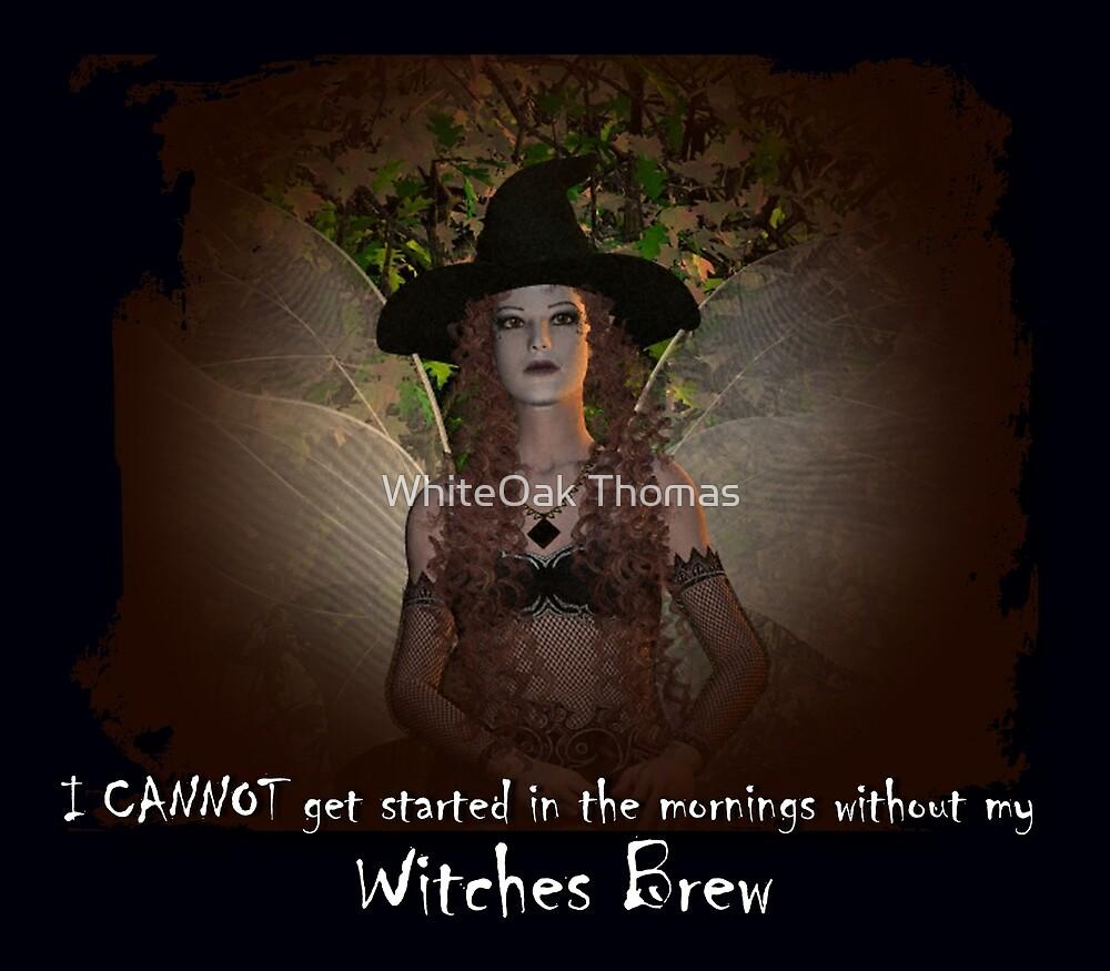 Witches Brew by WhiteOak Thomas