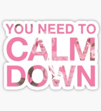 You Need to Calm Down Pink Roses Design Sticker