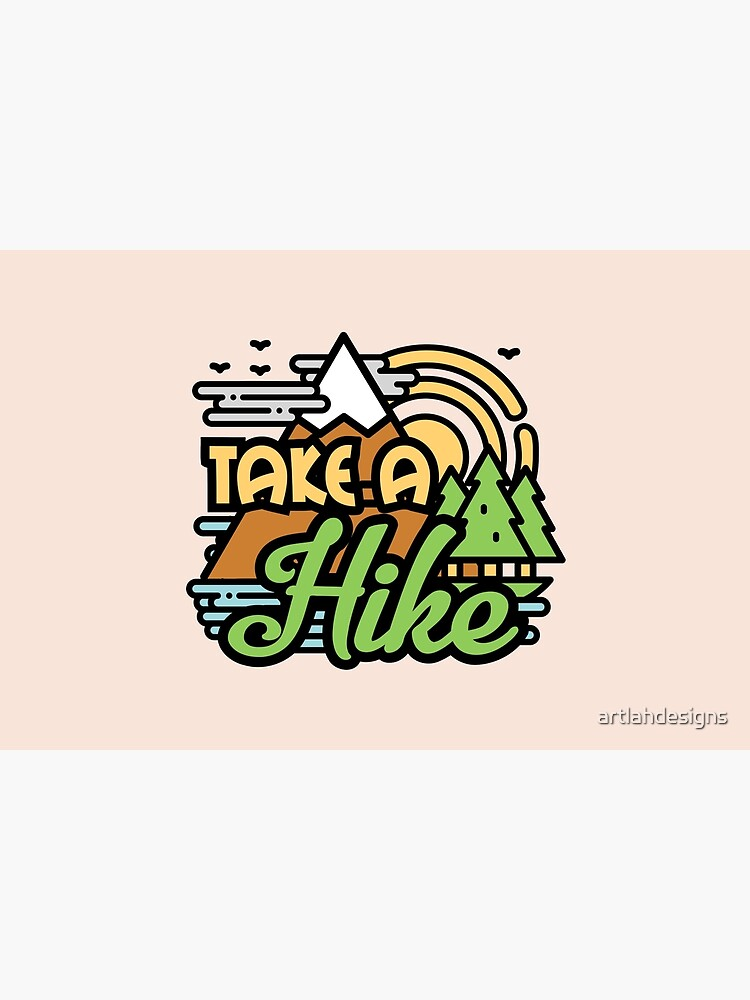 Take A Hike by artlahdesigns