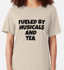 FUELED BY MUSICALS AND TEA   Slim Fit T-Shirt