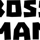 Boss Man by wordpower900