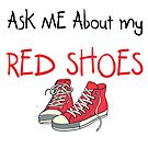 Ask me about my red shoes by oursacredbreath