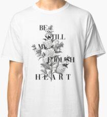 Foolish Heart Classic T-Shirt