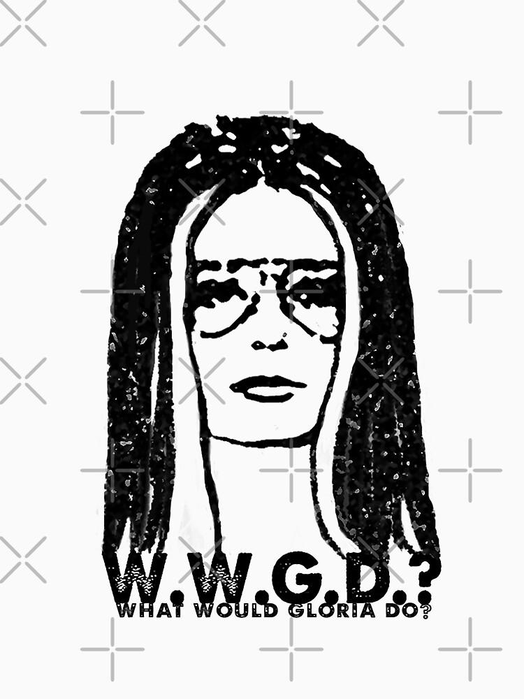 W.W.G.D.?: WHAT WOULD GLORIA DO? by AMANIMALZ