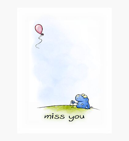 """""""Miss you"""" Photographic Print"""