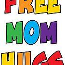 Free Mom Hugs by UncaLar