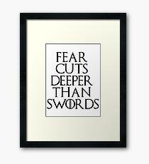 Fear cuts deeper than swords - Arya Stark Framed Print
