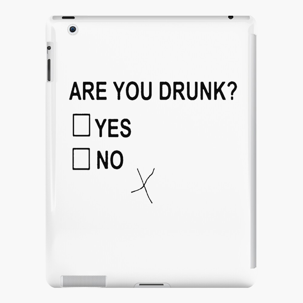 Are You Drunk iPad Case & Skin