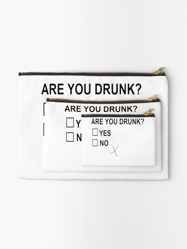 Alternate view of Are You Drunk Zipper Pouch