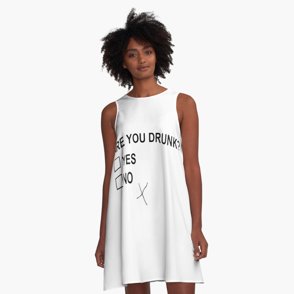 Are You Drunk A-Line Dress