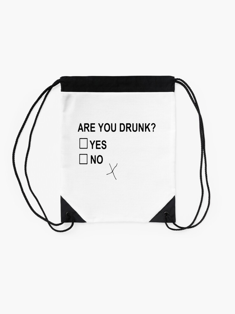 Alternate view of Are You Drunk Drawstring Bag